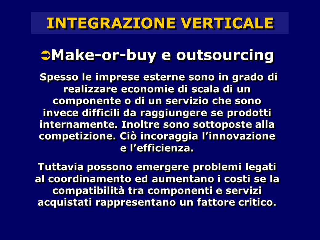 INTEGRAZIONE VERTICALE Make-or-buy e outsourcing