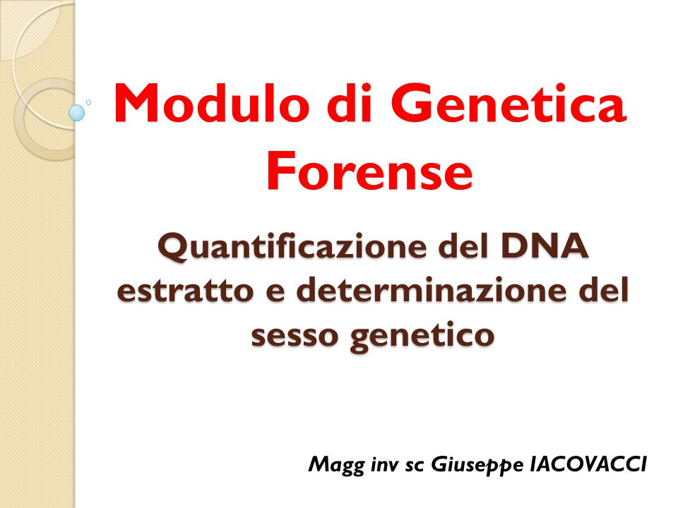 Quantificazione del DNA estratto e determinazione del sesso genetico