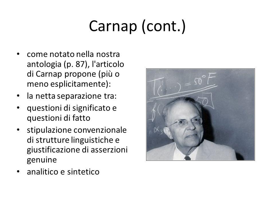 Carnap (cont.) come notato nella nostra antologia (p. 87), l articolo di Carnap propone (più o meno esplicitamente):