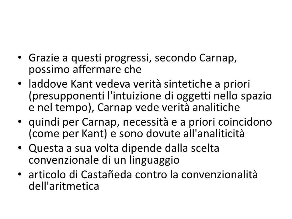 Grazie a questi progressi, secondo Carnap, possimo affermare che