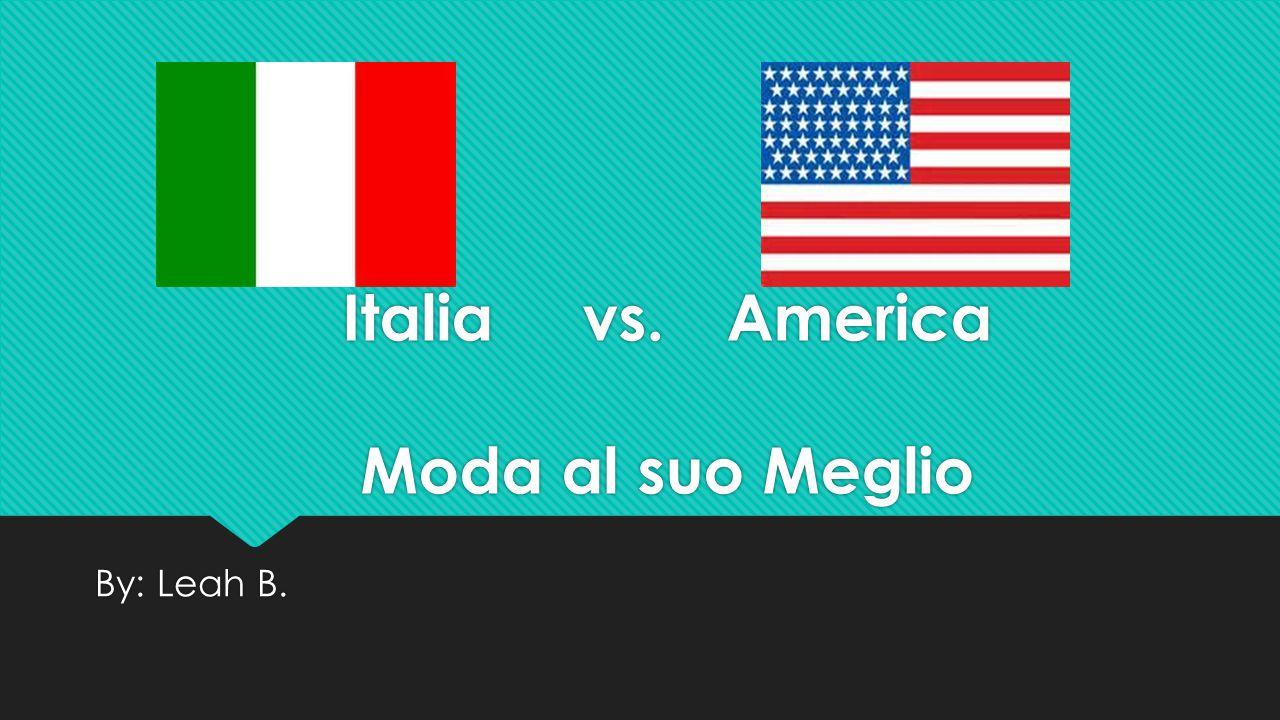 Italia vs. America Moda al suo Meglio