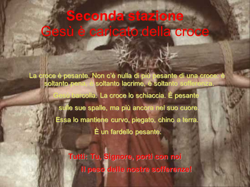 Seconda stazione Gesù è caricato della croce