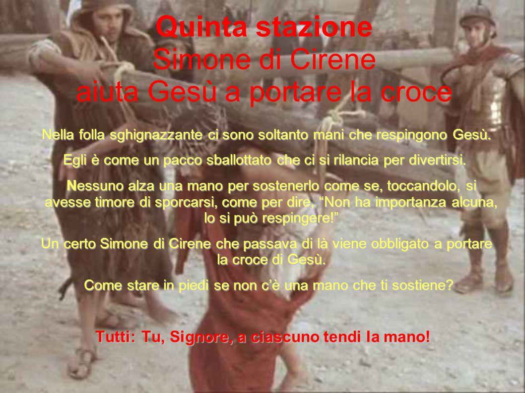 Quinta stazione Simone di Cirene aiuta Gesù a portare la croce