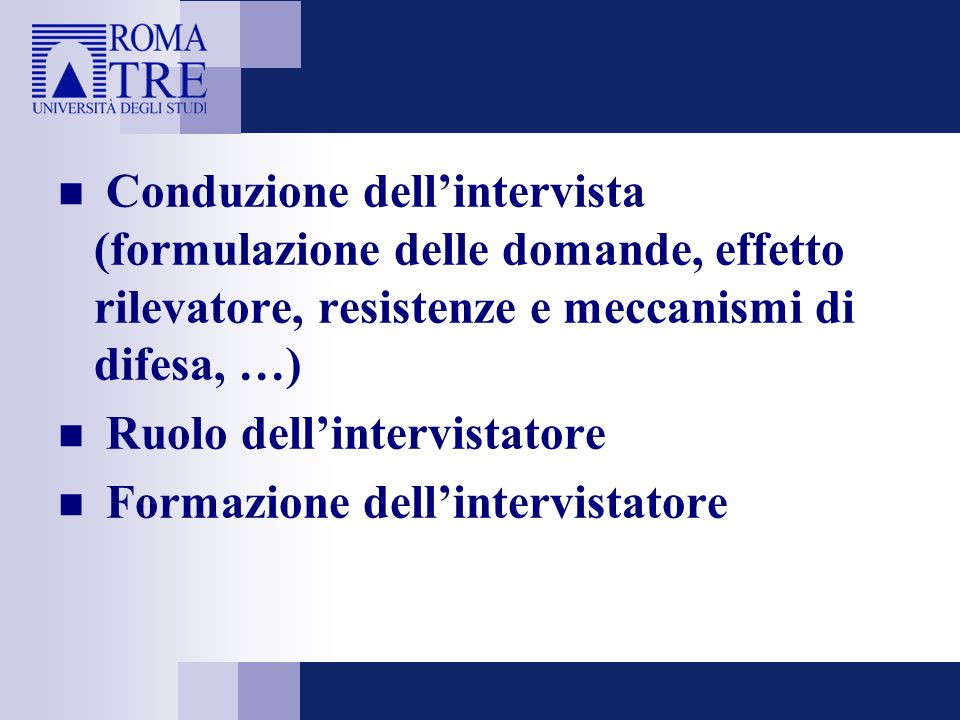 Conduzione dell'intervista (formulazione delle domande, effetto rilevatore, resistenze e meccanismi di difesa, …)