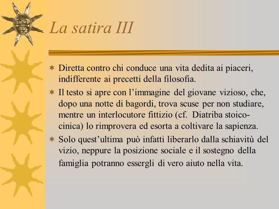 La satira III Diretta contro chi conduce una vita dedita ai piaceri, indifferente ai precetti della filosofia.