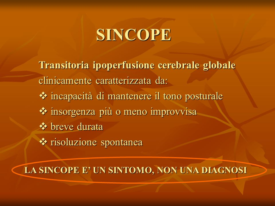 SINCOPE Transitoria ipoperfusione cerebrale globale