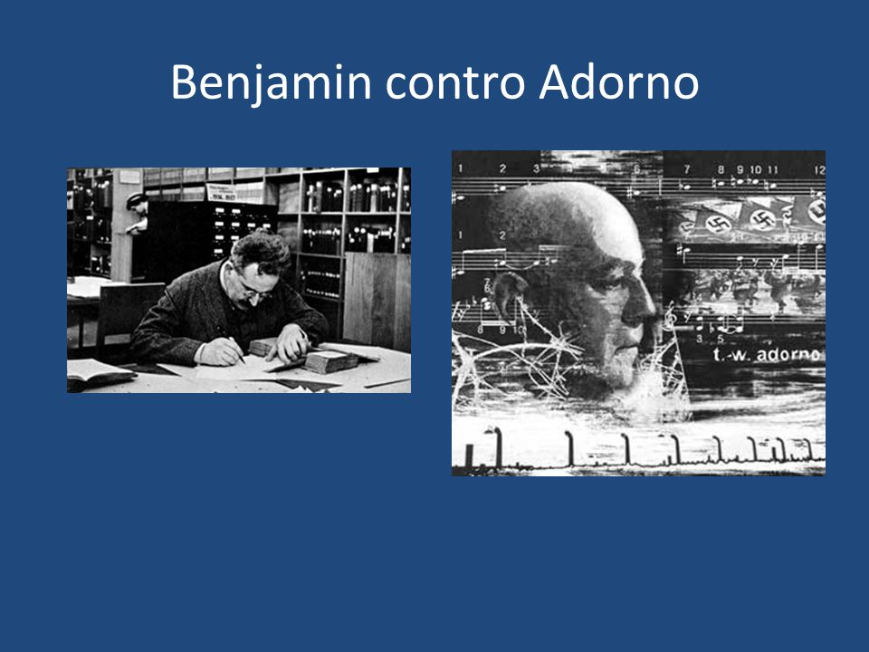 Benjamin contro Adorno