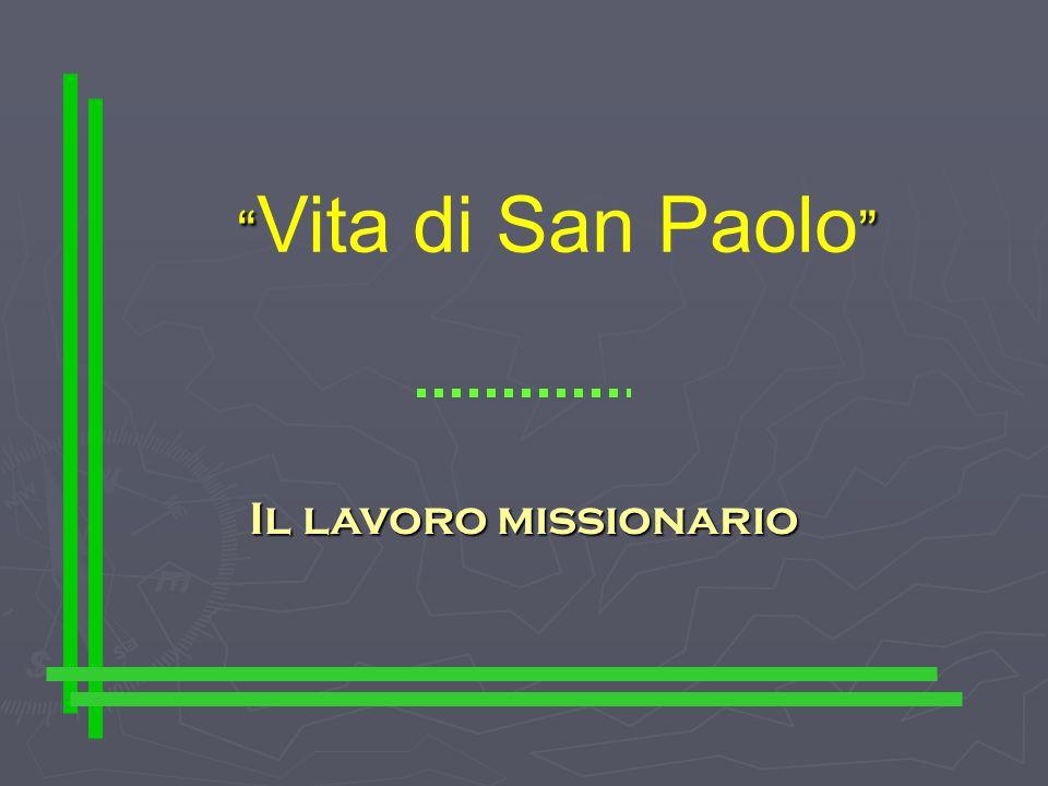 Vita di San Paolo Il lavoro missionario