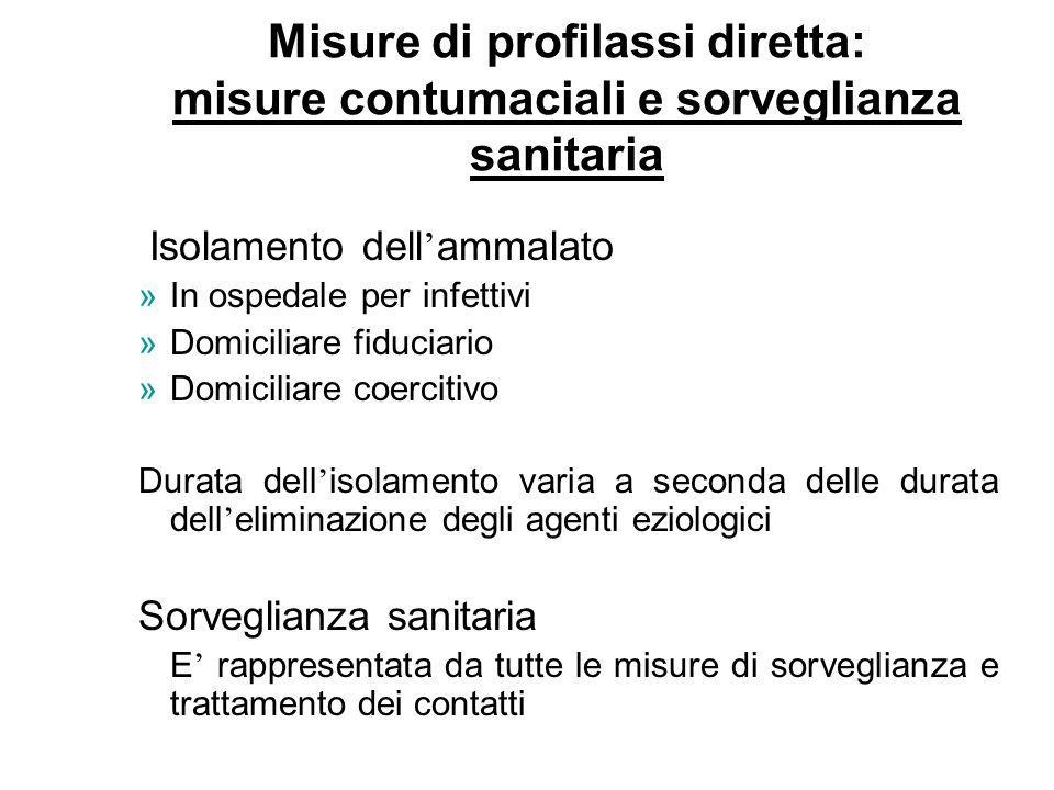 Misure di profilassi diretta: misure contumaciali e sorveglianza sanitaria