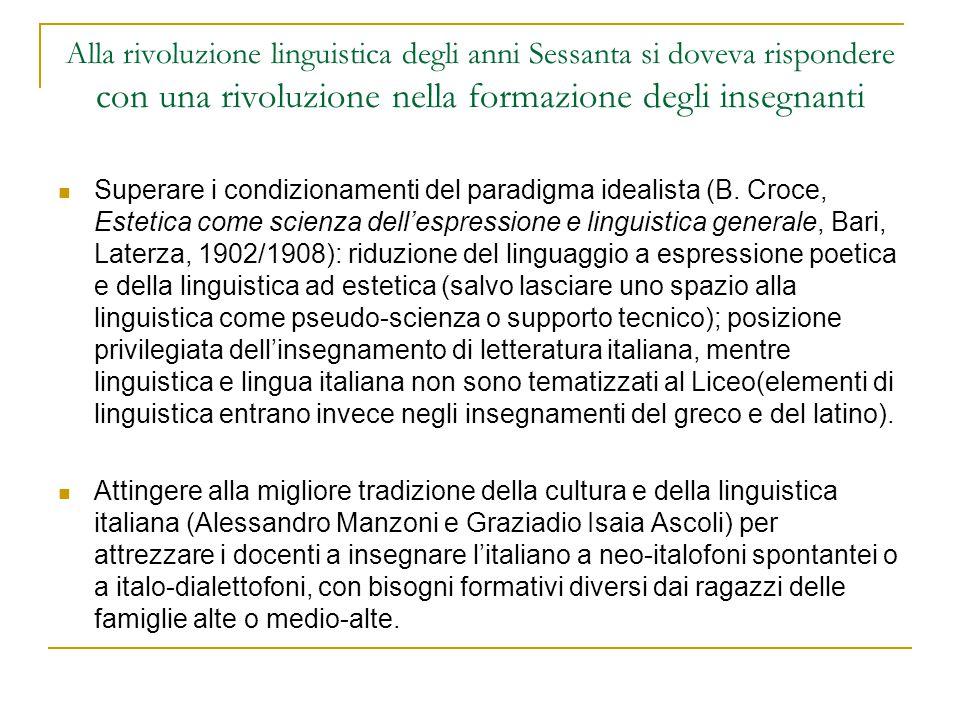 Alla rivoluzione linguistica degli anni Sessanta si doveva rispondere con una rivoluzione nella formazione degli insegnanti