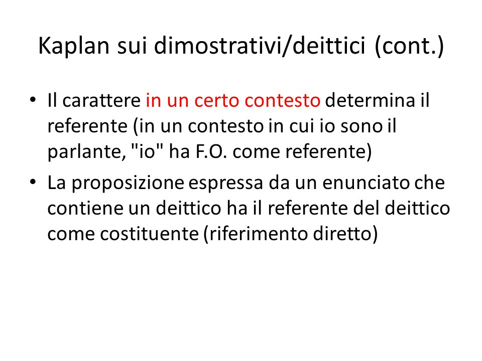 Kaplan sui dimostrativi/deittici (cont.)
