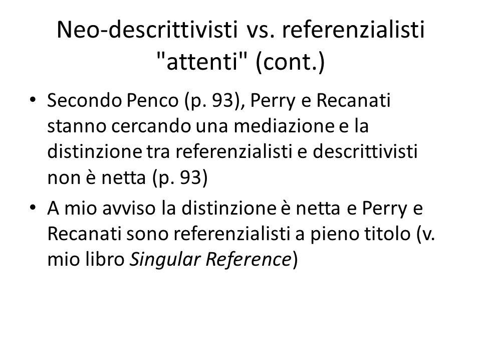 Neo-descrittivisti vs. referenzialisti attenti (cont.)