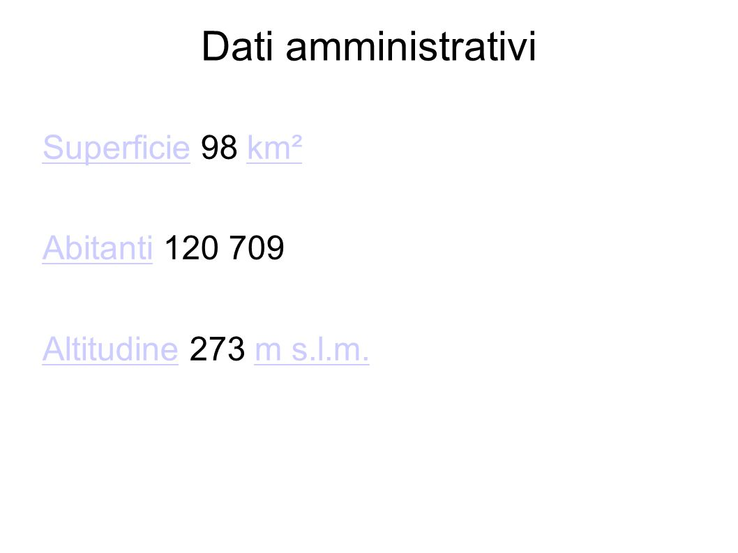 Dati amministrativi Superficie 98 km² Abitanti 120 709