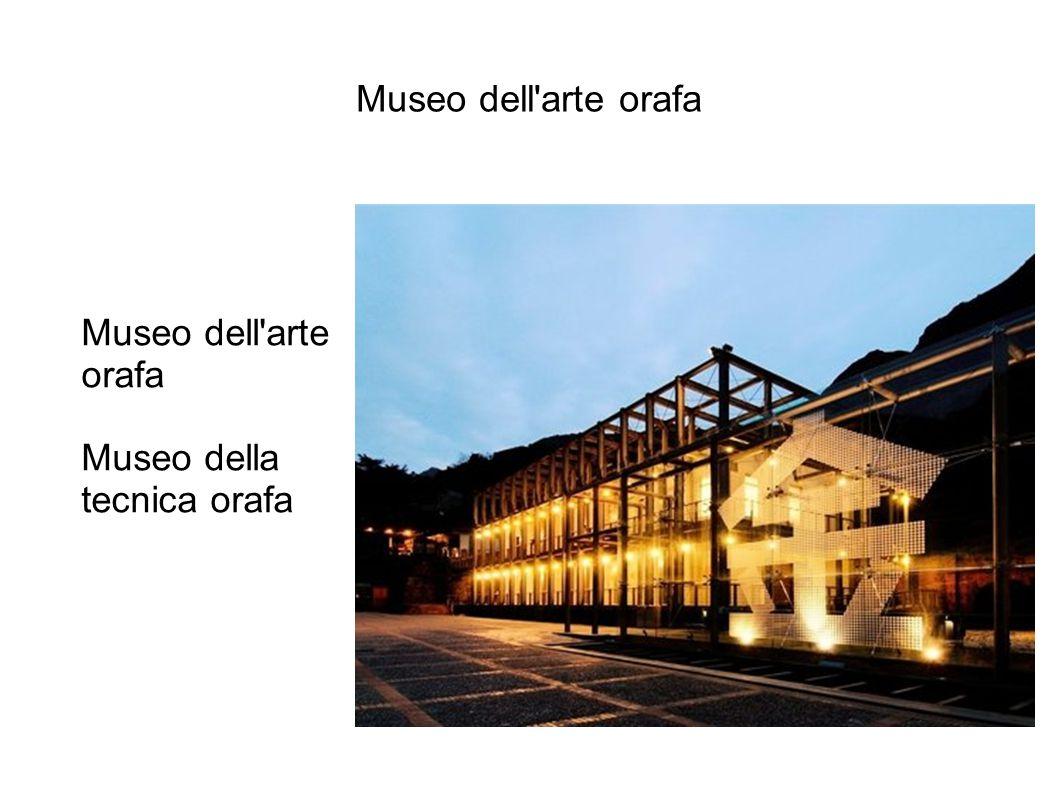 Museo dell arte orafa Museo dell arte orafa Museo della tecnica orafa