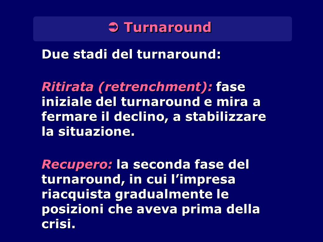  Turnaround Due stadi del turnaround: