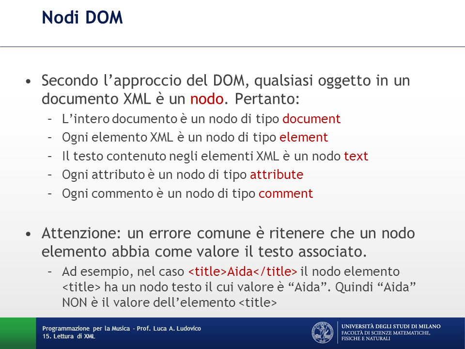 Nodi DOM Secondo l'approccio del DOM, qualsiasi oggetto in un documento XML è un nodo. Pertanto: L'intero documento è un nodo di tipo document.