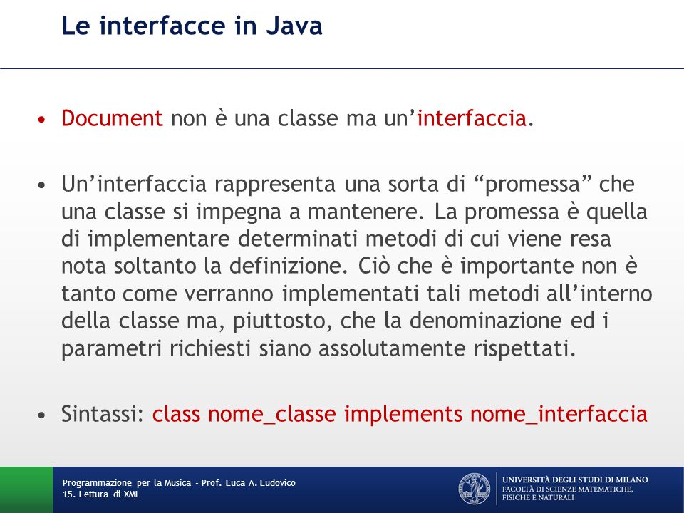 Le interfacce in Java Document non è una classe ma un'interfaccia.