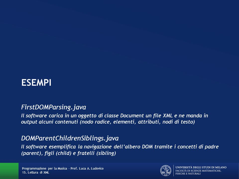 ESEMPI FirstDOMParsing.java DOMParentChildrenSiblings.java