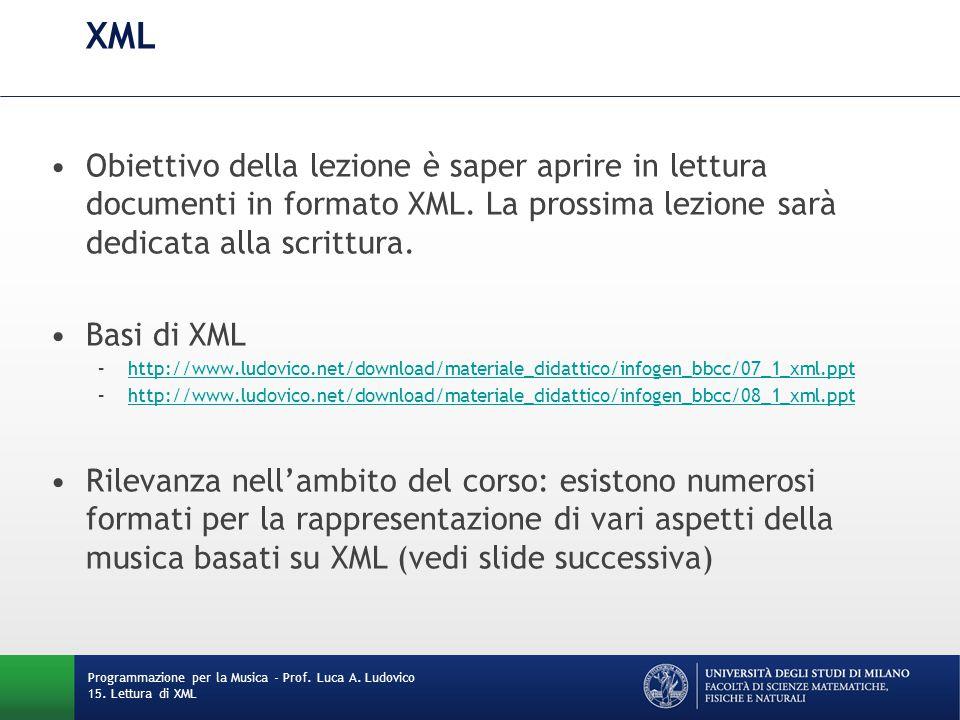 XML Obiettivo della lezione è saper aprire in lettura documenti in formato XML. La prossima lezione sarà dedicata alla scrittura.