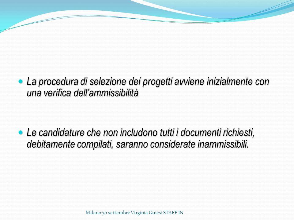 La procedura di selezione dei progetti avviene inizialmente con una verifica dell'ammissibilità