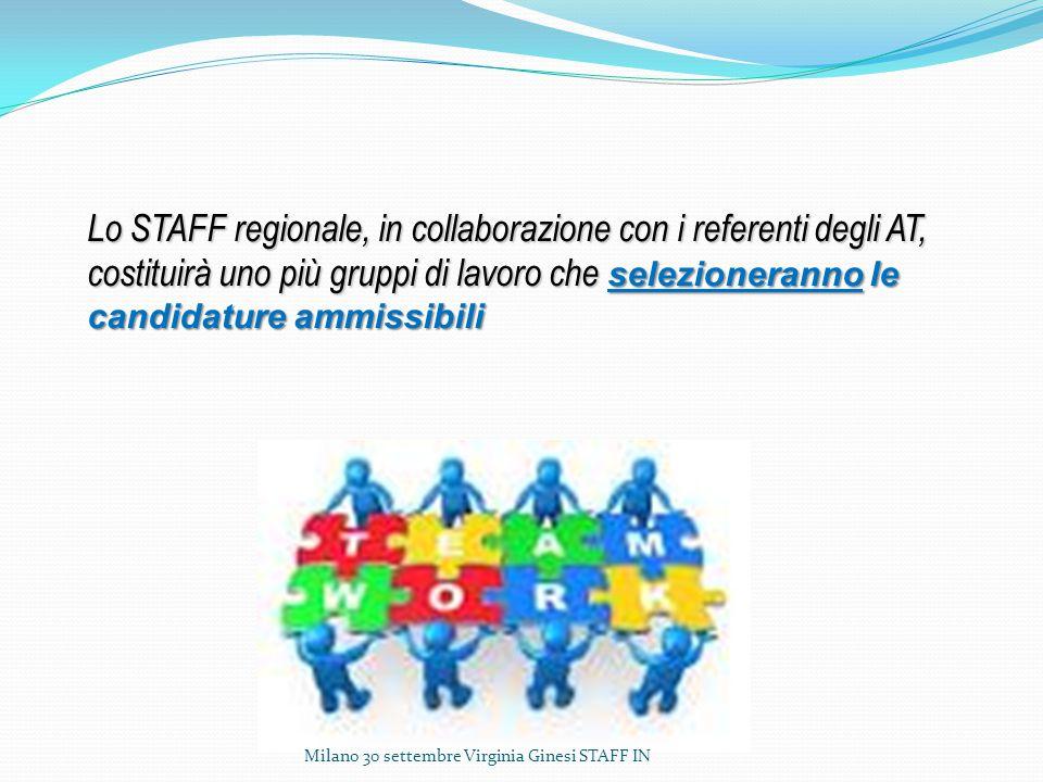 Lo STAFF regionale, in collaborazione con i referenti degli AT, costituirà uno più gruppi di lavoro che selezioneranno le candidature ammissibili