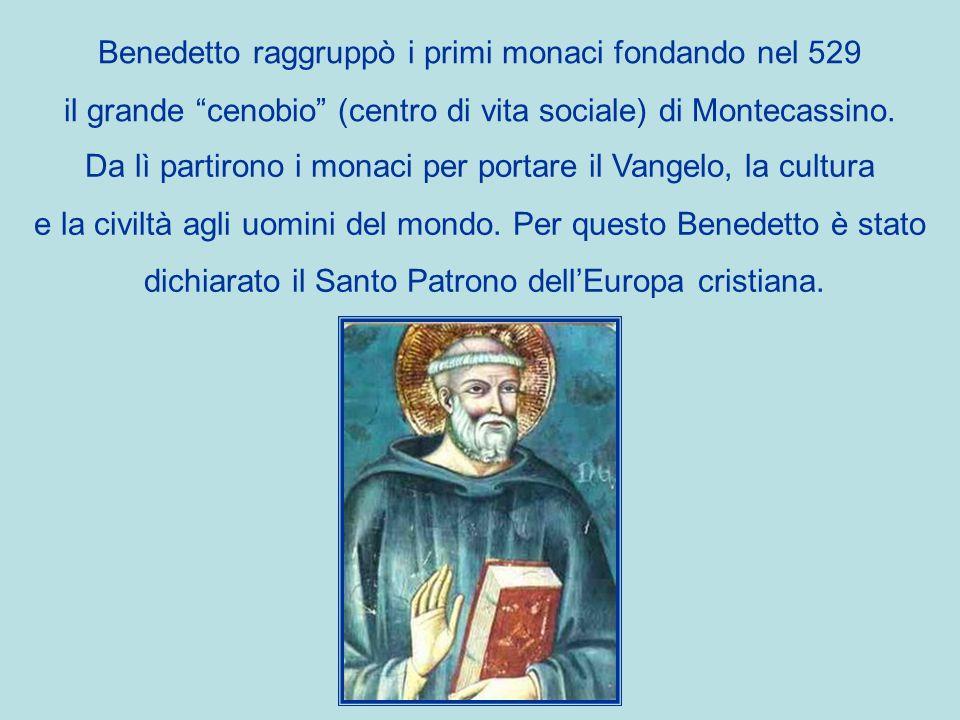 Benedetto raggruppò i primi monaci fondando nel 529
