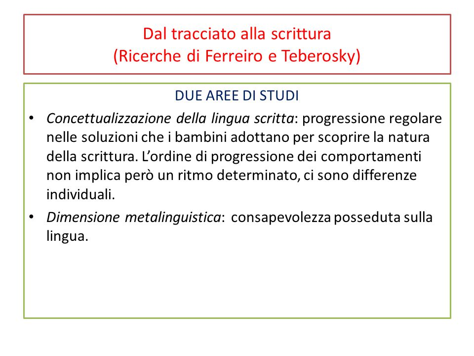 Dal tracciato alla scrittura (Ricerche di Ferreiro e Teberosky)