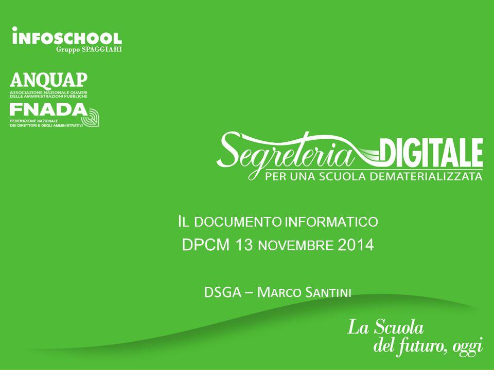 Il documento informatico DPCM 13 novembre 2014 DSGA – Marco Santini