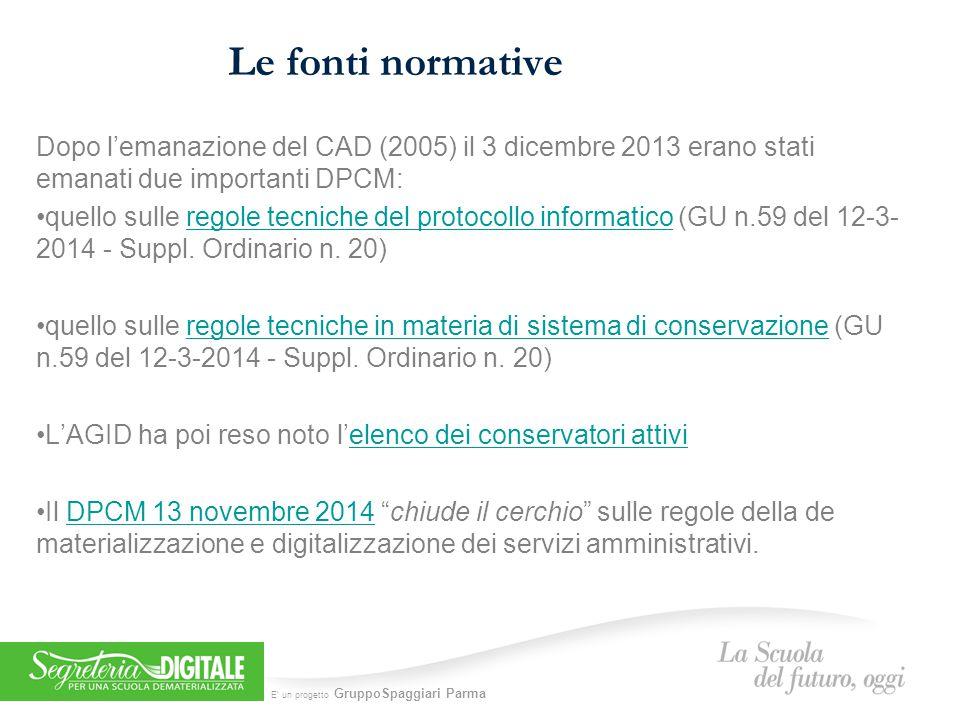 Le fonti normative Dopo l'emanazione del CAD (2005) il 3 dicembre 2013 erano stati emanati due importanti DPCM: