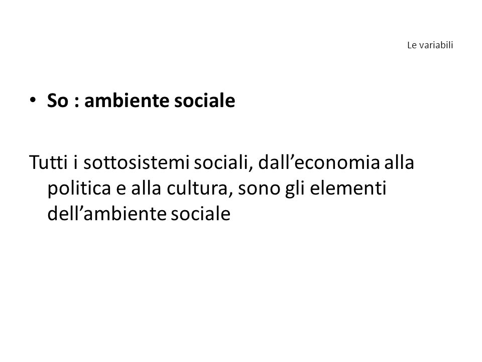 Le variabili So : ambiente sociale.