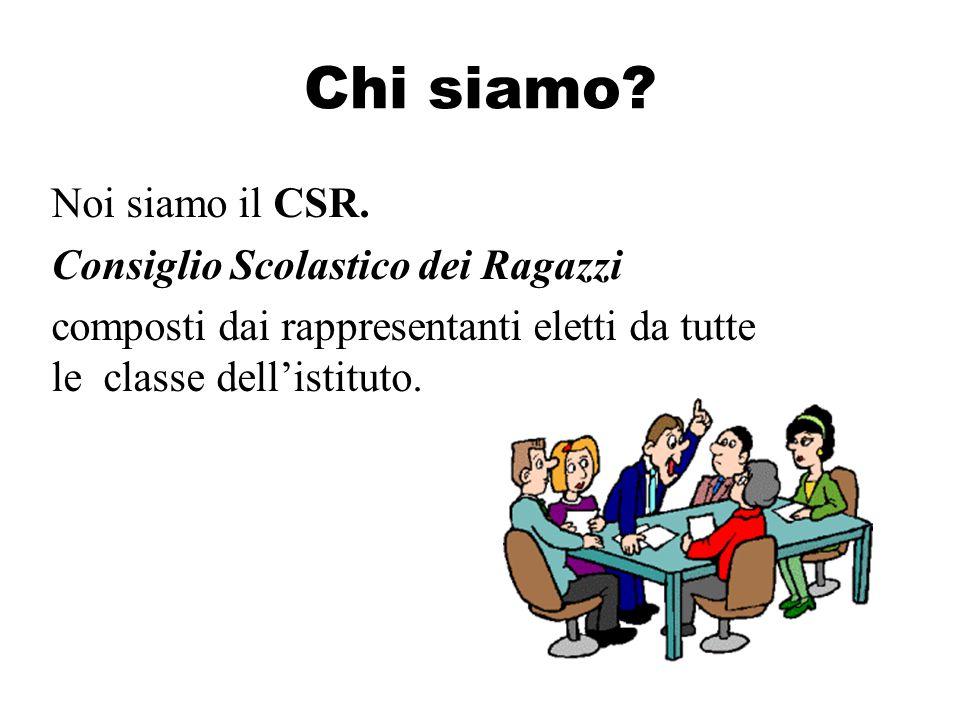 Chi siamo. Noi siamo il CSR.