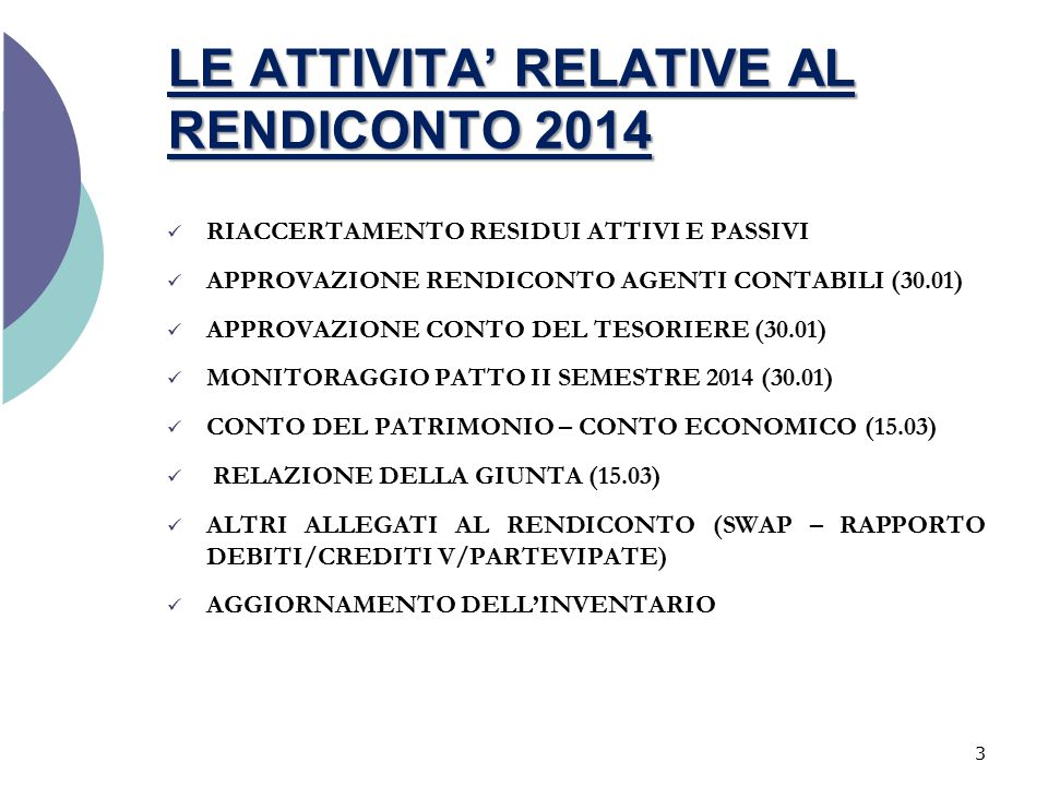 LE ATTIVITA' RELATIVE AL RENDICONTO 2014