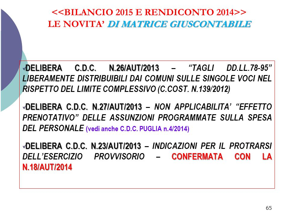 <<BILANCIO 2015 E RENDICONTO 2014>> LE NOVITA' DI MATRICE GIUSCONTABILE