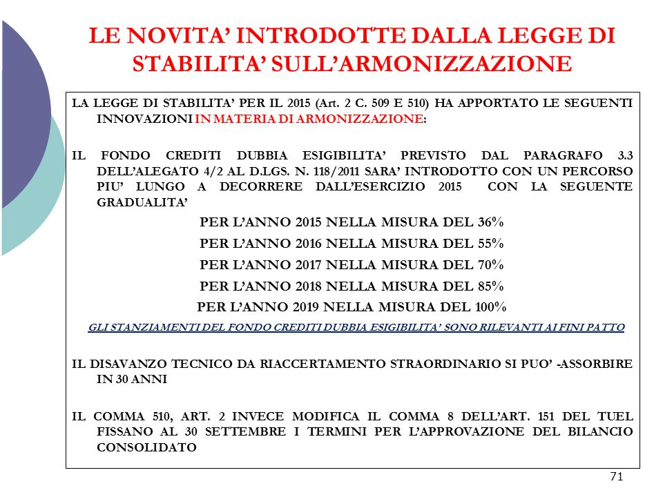LE NOVITA' INTRODOTTE DALLA LEGGE DI STABILITA' SULL'ARMONIZZAZIONE