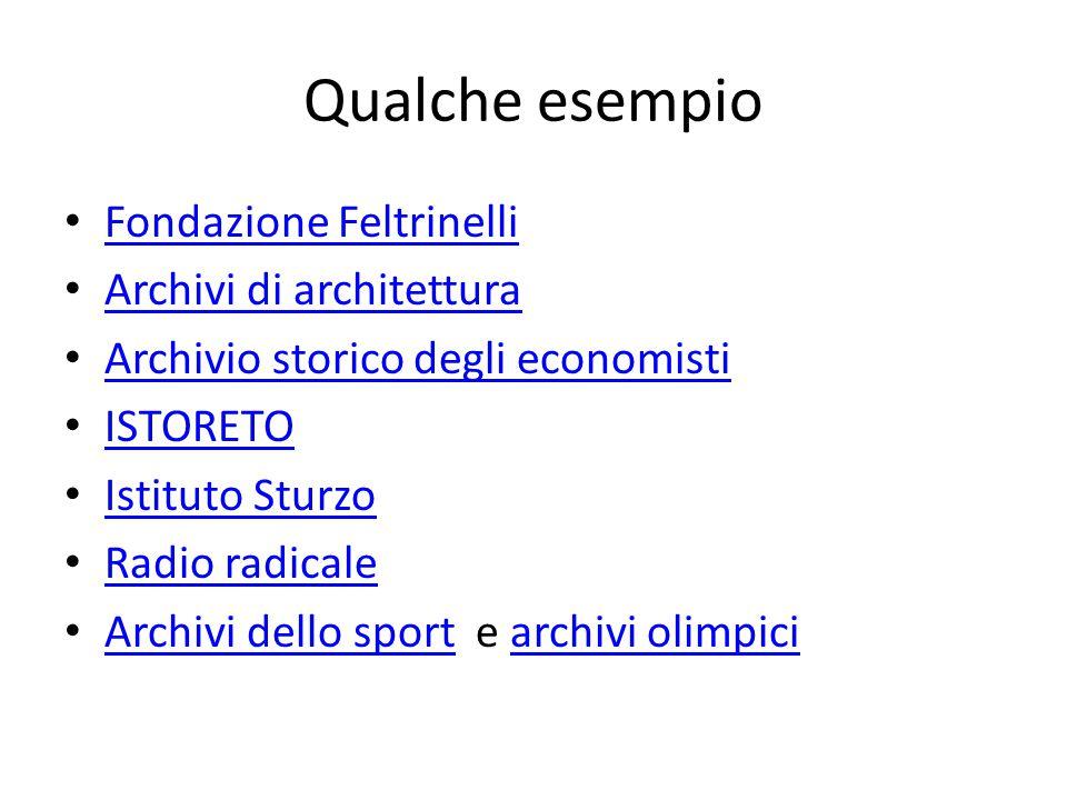 Qualche esempio Fondazione Feltrinelli Archivi di architettura