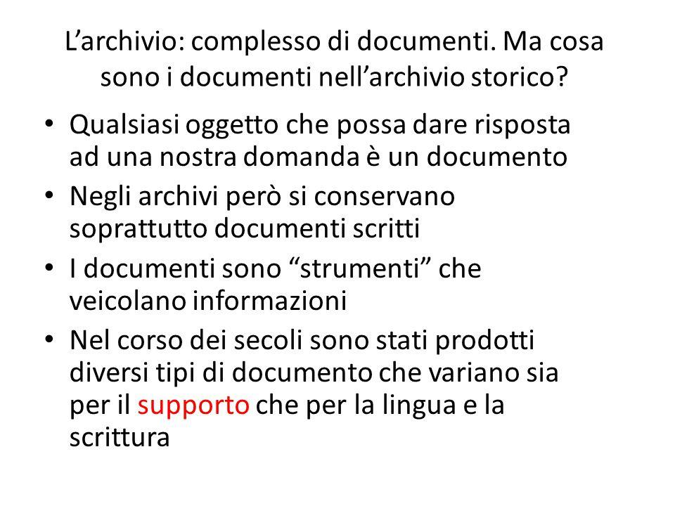 L'archivio: complesso di documenti