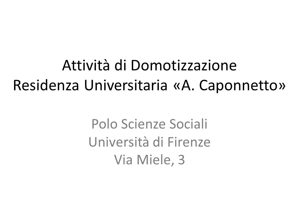 Attività di Domotizzazione Residenza Universitaria «A