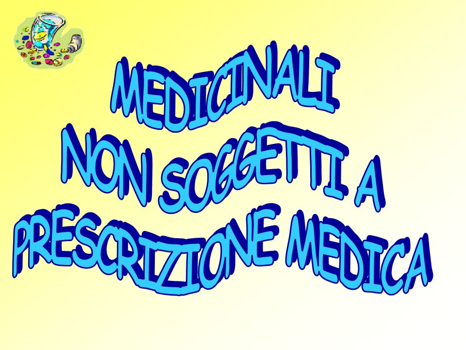 MEDICINALI NON SOGGETTI A PRESCRIZIONE MEDICA
