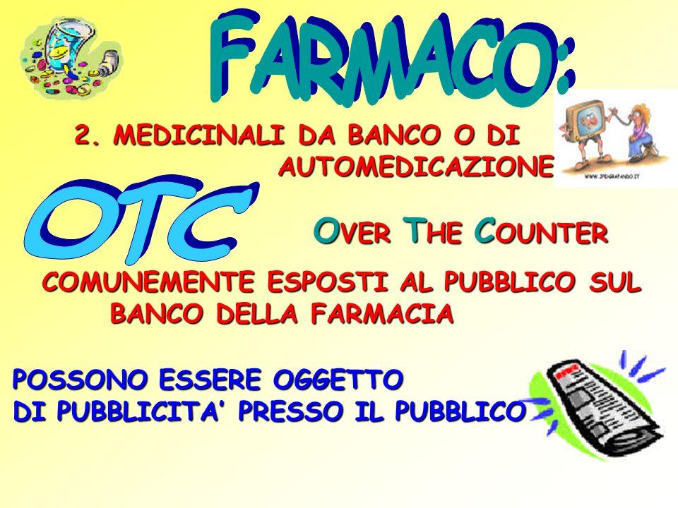 FARMACO: OTC 2. MEDICINALI DA BANCO O DI AUTOMEDICAZIONE