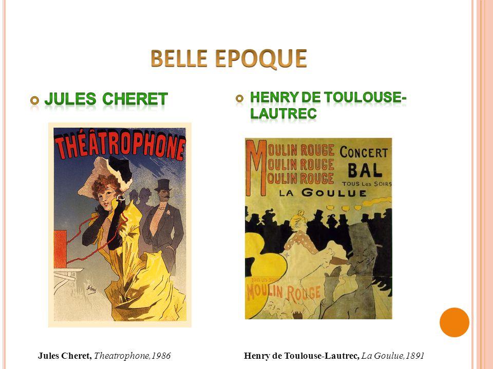 BELLE EPOQUE Jules Cheret Henry de Toulouse- Lautrec