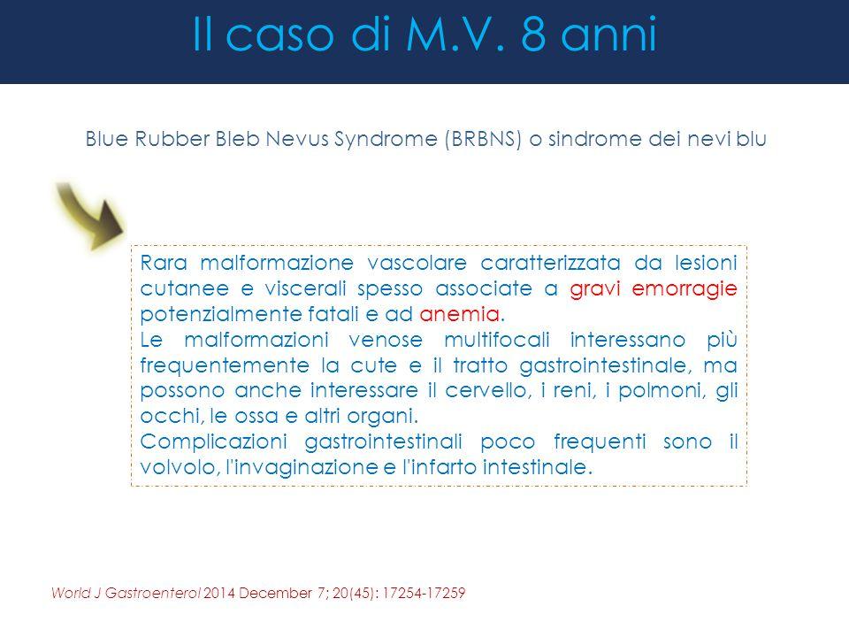 Il caso di M.V. 8 anni Blue Rubber Bleb Nevus Syndrome (BRBNS) o sindrome dei nevi blu.