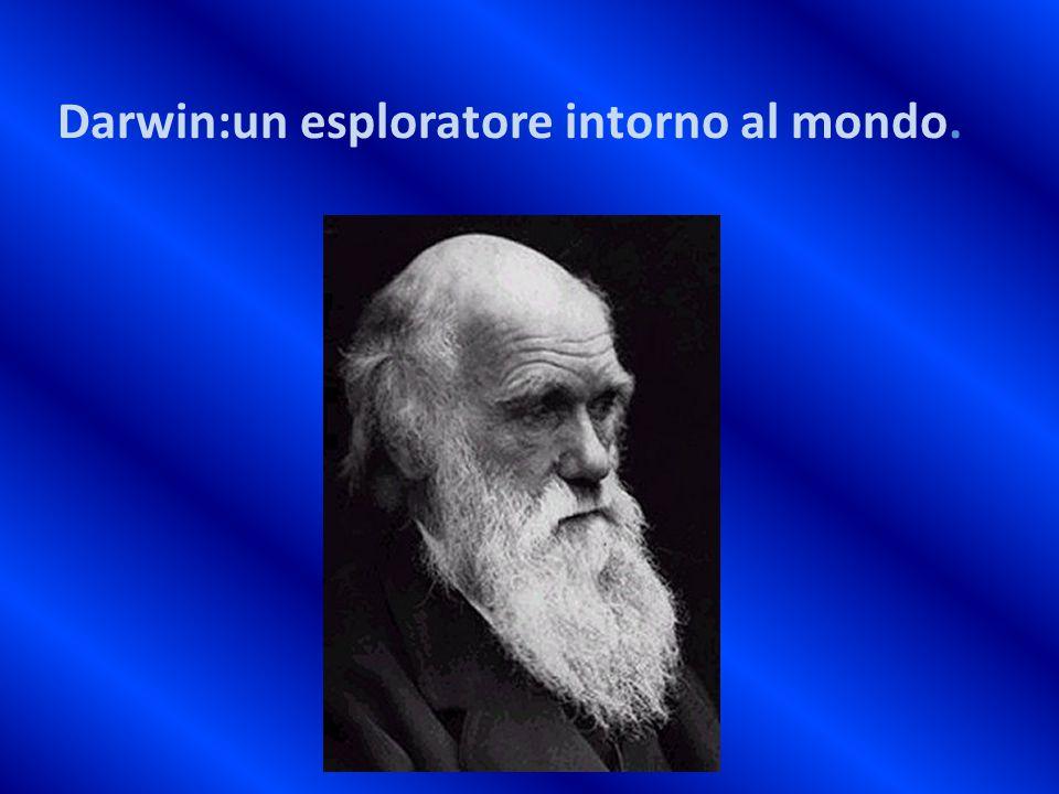 Darwin:un esploratore intorno al mondo.