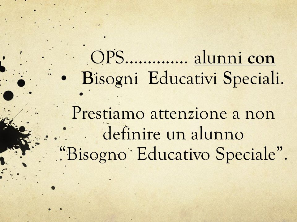 Bisogni Educativi Speciali.