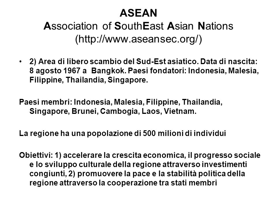 ASEAN Association of SouthEast Asian Nations (http://www. aseansec