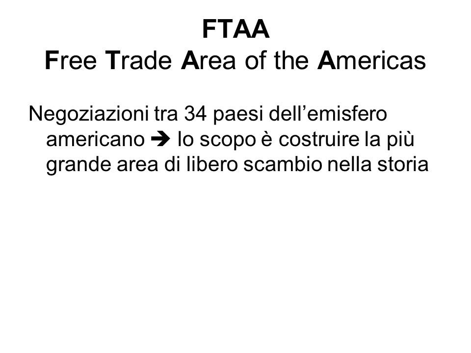 FTAA Free Trade Area of the Americas