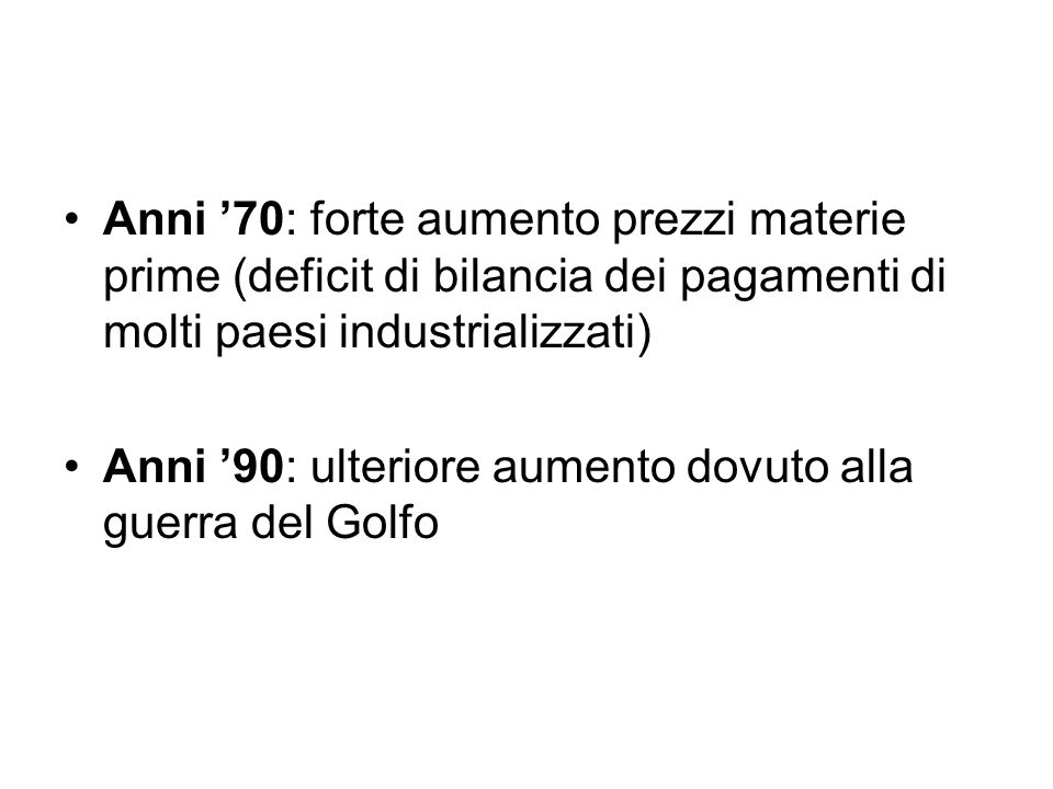Anni '70: forte aumento prezzi materie prime (deficit di bilancia dei pagamenti di molti paesi industrializzati)
