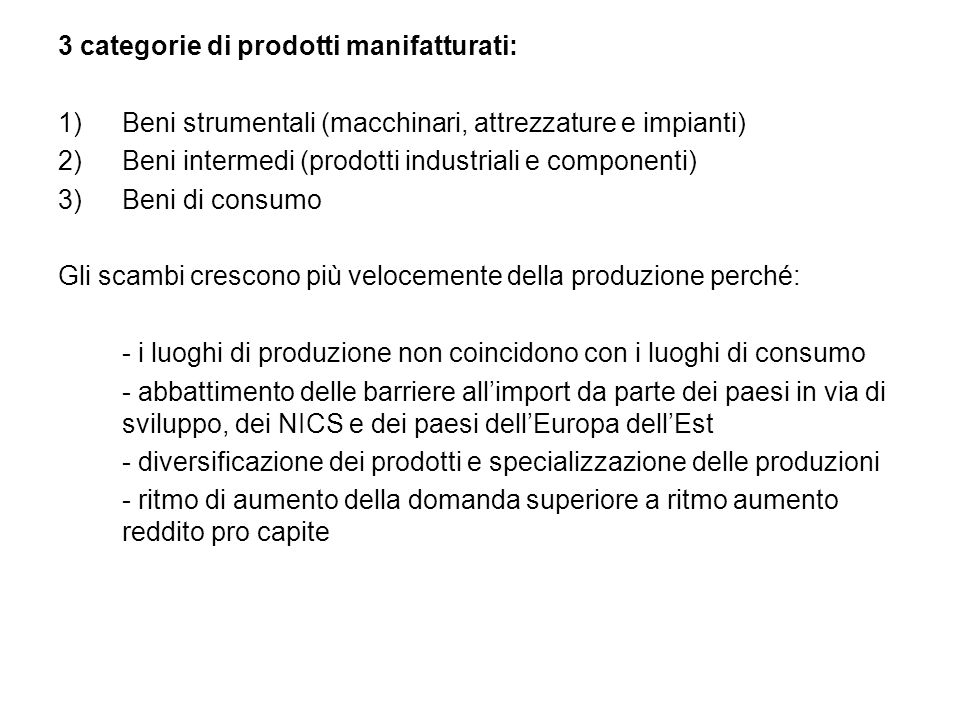 3 categorie di prodotti manifatturati: