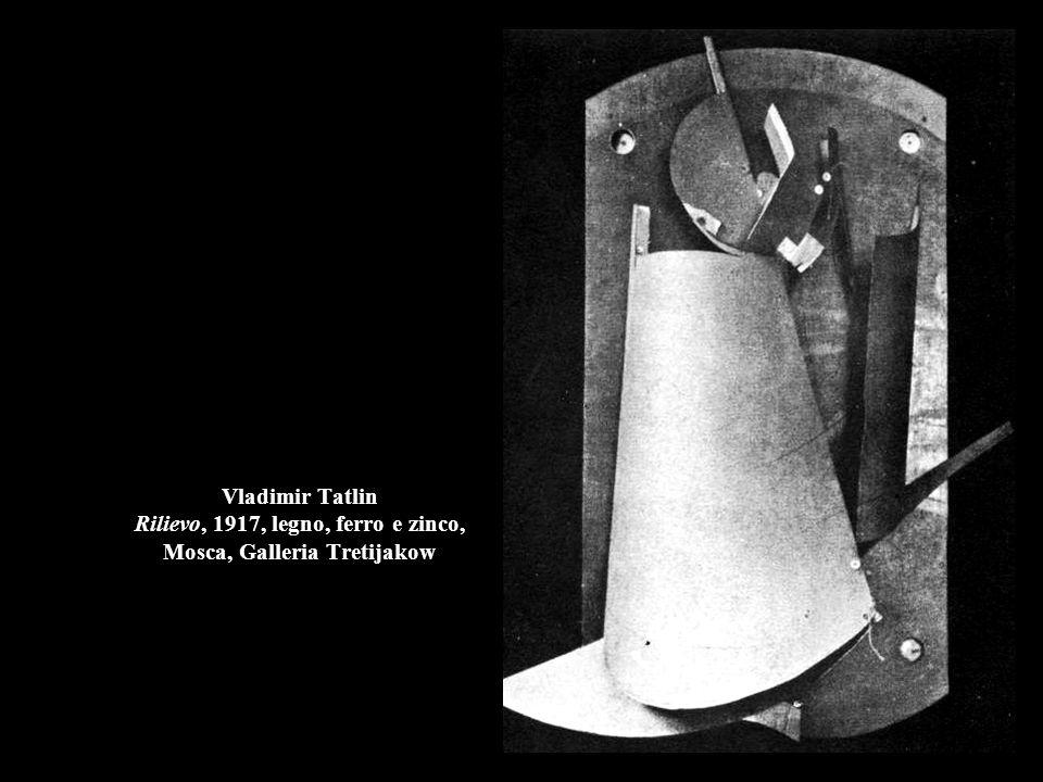 Vladimir Tatlin Rilievo, 1917, legno, ferro e zinco, Mosca, Galleria Tretijakow