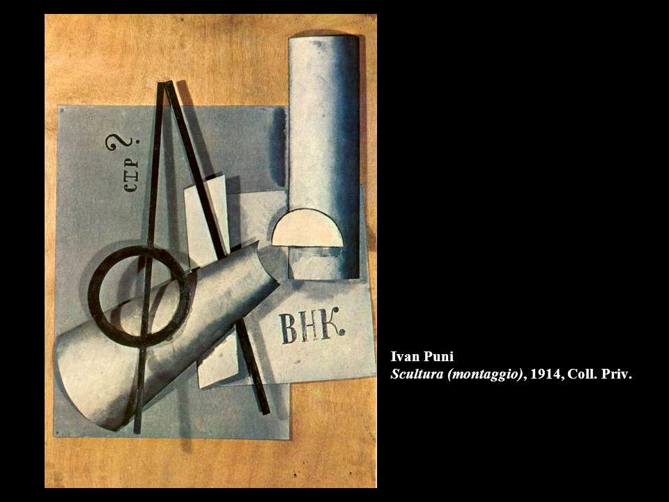 Ivan Puni Scultura (montaggio), 1914, Coll. Priv.