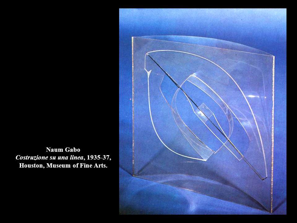 Naum Gabo Costruzione su una linea, 1935-37, Houston, Museum of Fine Arts.